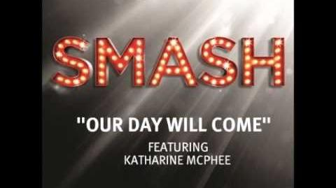 Smash - Our Day Will Come HD
