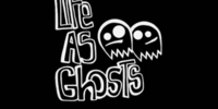 Life as Ghosts