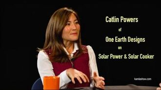 Catlin Powers of One Earth Designs On Solar Power & Solar Cooker