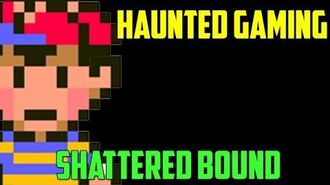 "HAUNTED GAMING - ""Shattered Bound"""