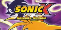 Sonic X: Satellite Swindle