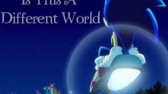 Sonic X Unreleased- Is This A Different World