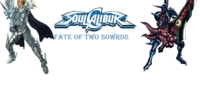 FanGame: Soul Calibur: Fate of Two Swords