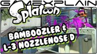 Splatoon - Bamboozler 14 Mk 1 & L-3 Nozzlenose D DLC Weapon Tour!