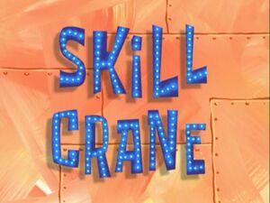 Skill Crane