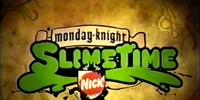 Monday Knight Slimetime