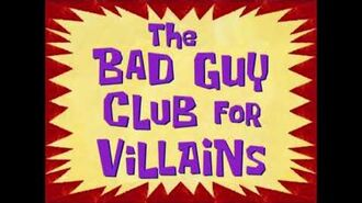 "The Adventures of Mermaid Man & Barnacle Boy Theme Song (""The Bad Guy Club for Villains"")"