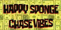 Happy Sponge Chase Vibes