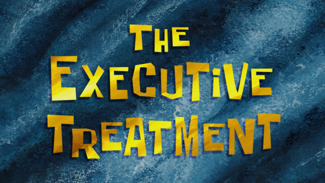 File:The Executive Treatment.png