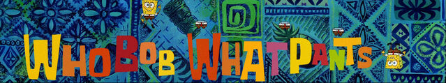 File:WhoBob WhatPants Theme1 Stitch.jpg