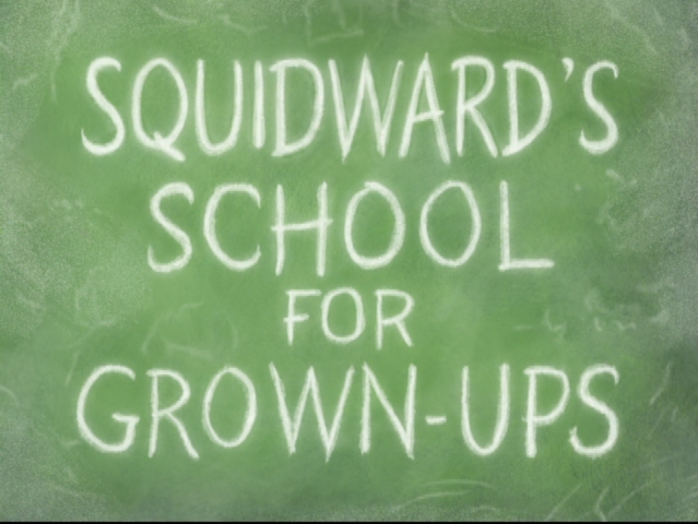 File:Squidward's School for Grown-Ups.png