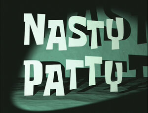 Nasty Patty