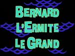 Bernard l'ermite le grand