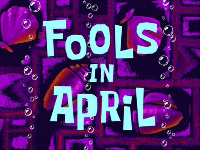 File:Fools in April.png