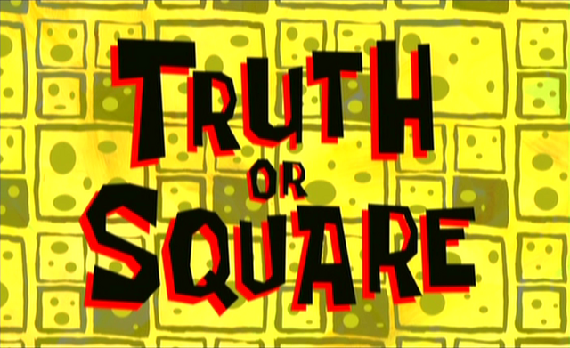 File:Truth or Square-0.PNG