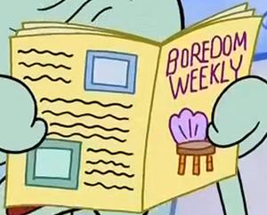 Boredom Weekly