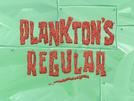 Plankton's Regular