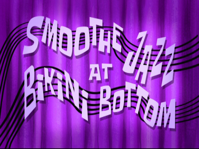 File:Smoothe Jazz at Bikini Bottom.png
