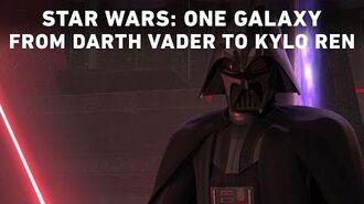 Star Wars One Galaxy - From Darth Vader to Kylo Ren