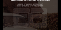 Submachine: Future Loop Foundation