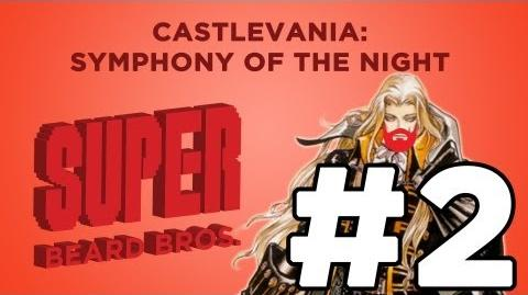 Super Beard Brothers - Symphony of The Night Episode 2 Beauty and The Beast?