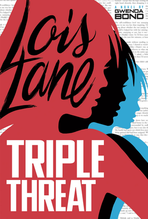 Lois Lane Triple Threat