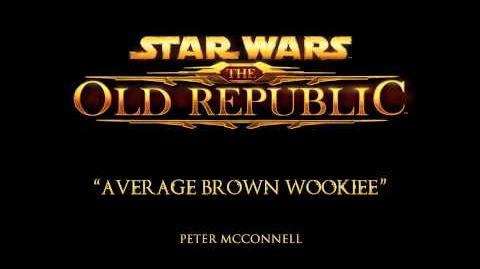 Average Brown Wookiee - The Music of STAR WARS The Old Republic