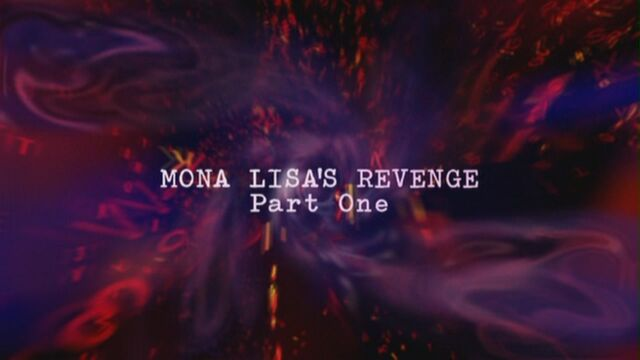 File:Mona-lisa's-revenge-part-one-title-card.jpg