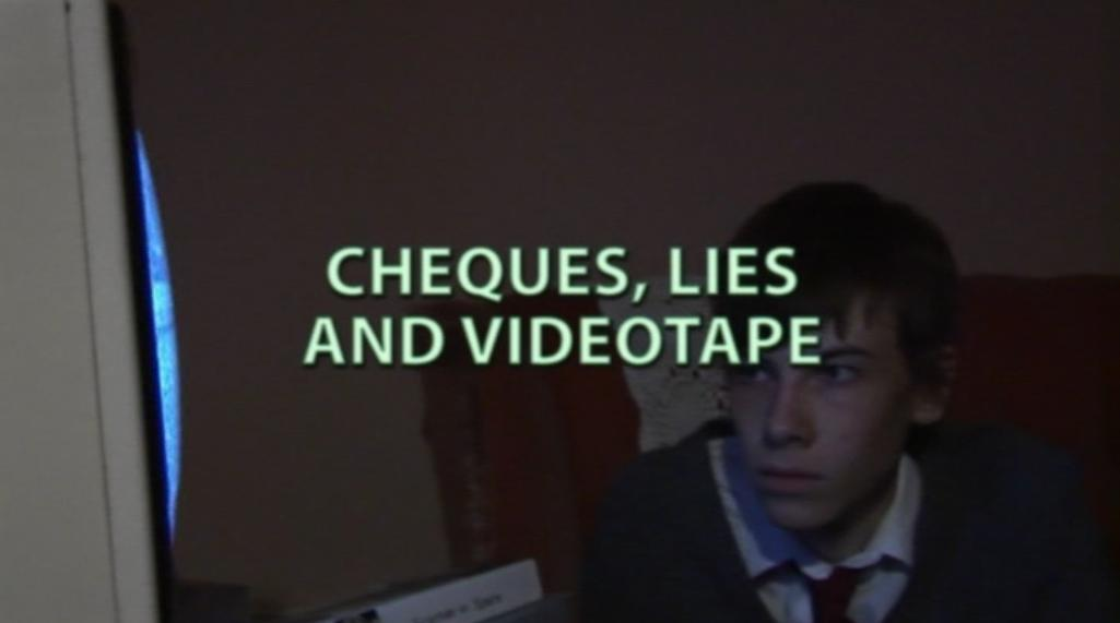 Cheques, Lies and Videotape
