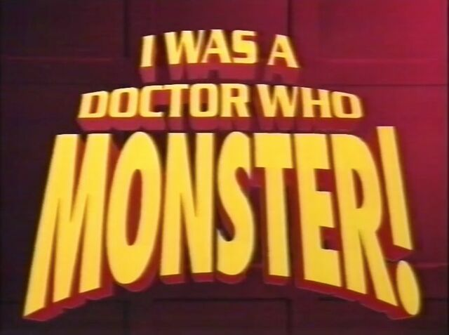 File:I Was a Doctor Who Monster title card.jpg