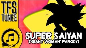 Dragon Ball Z Abridged MUSIC- Super Saiyan ('Giant Woman' Parody)