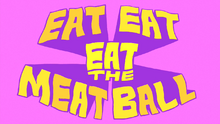 Eat-eat the meatball