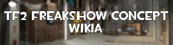 TF2 FreakShow Concept Wikia