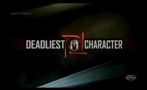 Deadliest character