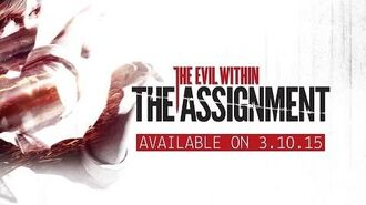 The Evil Within - The Assignment Gameplay Trailer