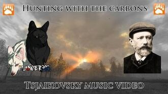Hunting with the Carbons - Tsjaikovsky music video by Flanker305