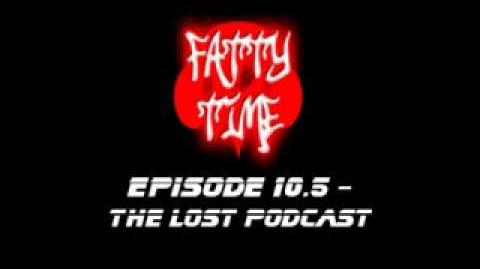 Fatty Time Episode 10.5 - The Lost Podcast