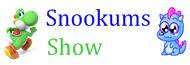 Snookum's Show