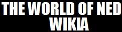 TheWorldofNed Wiki