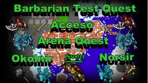 TIBIA ACCESOS Acceso Okolnir, Norsir Camp, Arena Quest Barbarian Test Quest TIBIA EN ESPAÑOL