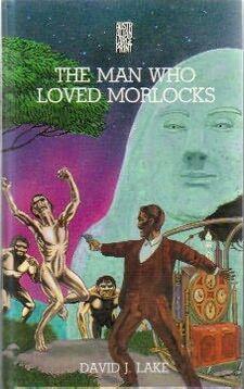 The Man Who Loved Morlocks