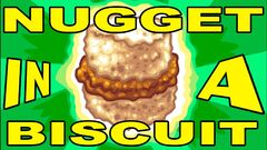 Nugget in a biscuit biscuit