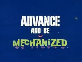 Advance and Be Mechanized Title Card
