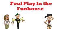 Foul Play In the Funhouse