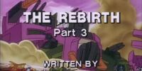 The Rebirth, Part 3