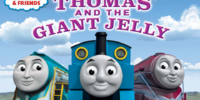 Thomas and the Giant Jelly
