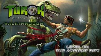 Turok- Dinosaur Hunter Walk-through on Hard - Level III- The Ancient City (All Secret Locations)