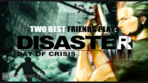 Disaster- Day of Crisis