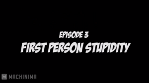 First Person Stupidity