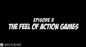 The Feel of Action Games Episode 5